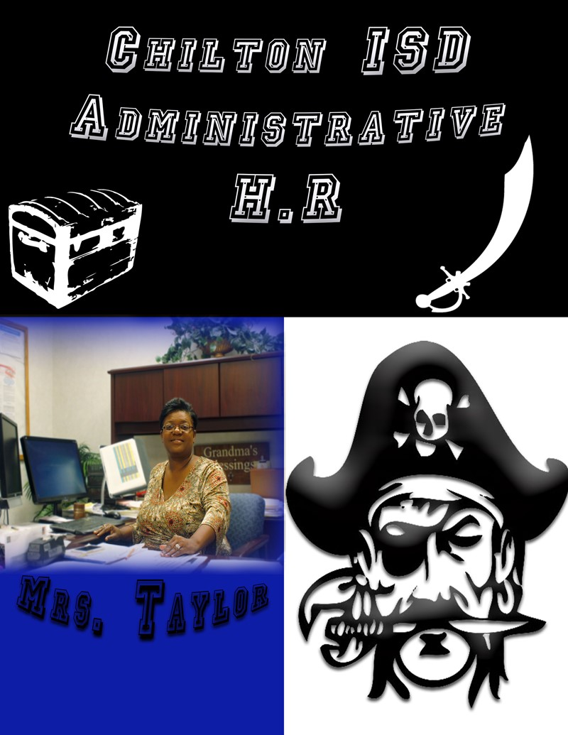 Chilton ISD Administrative H.R.: Mrs. Taylor