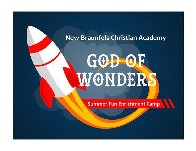 New Braunfels Christian Academy. God of Wonders: Summer Fun Enrichment Camp logo with rocket