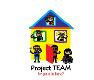 Project Team. Are you in the house?