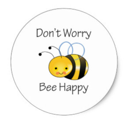 Don't worry Bee Happy