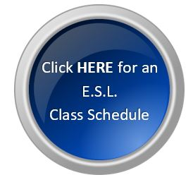 Click here for an E.S.L. Class Schedule