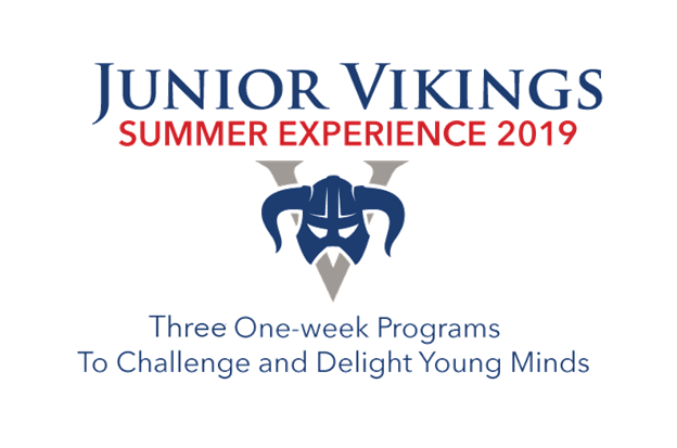 Junior Vikings Summer Experience 2019: Three one-week programs to challenge and delight young minds