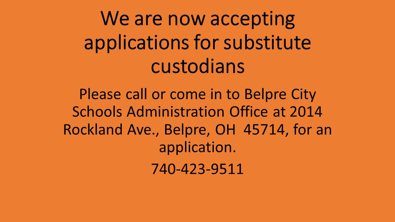 We are now accepting applications for substitute custodians. Please call or come in to Belpre City Schools Administration Office at 2014 Rockland Ave., Belpre, OH 45714, for an application. 740-423-9511