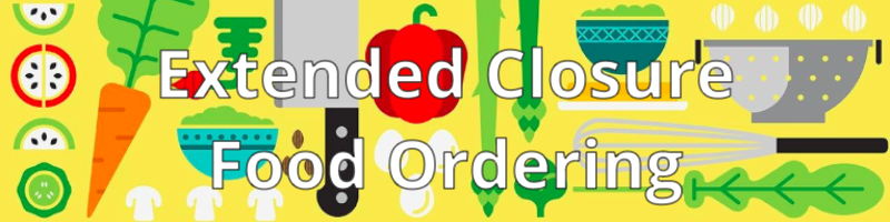 Extended Closure Food Order