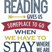 Reading Gives Us Someplace to Go When we Have to Star Where we are