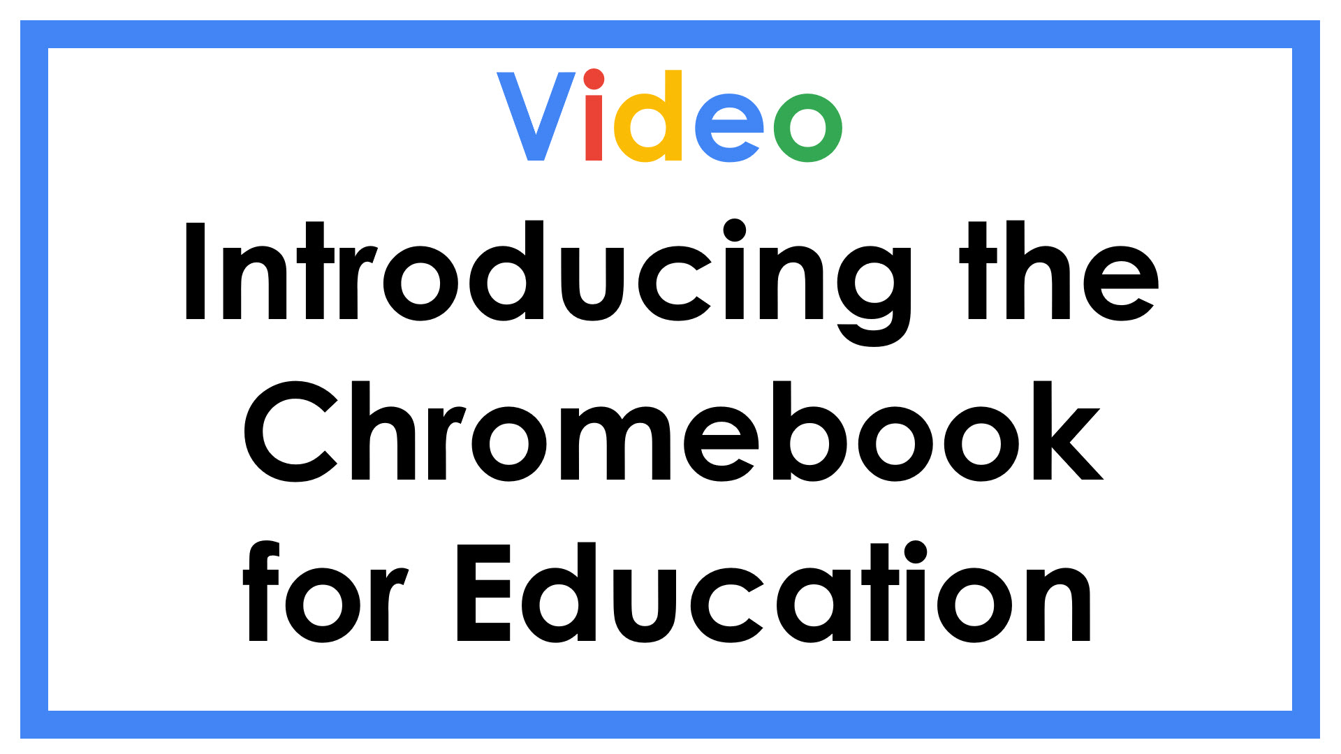 Introducing the Chromebook for Education