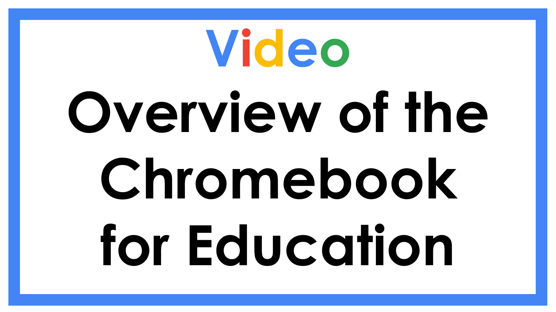 Overview of the Chromebook for Education