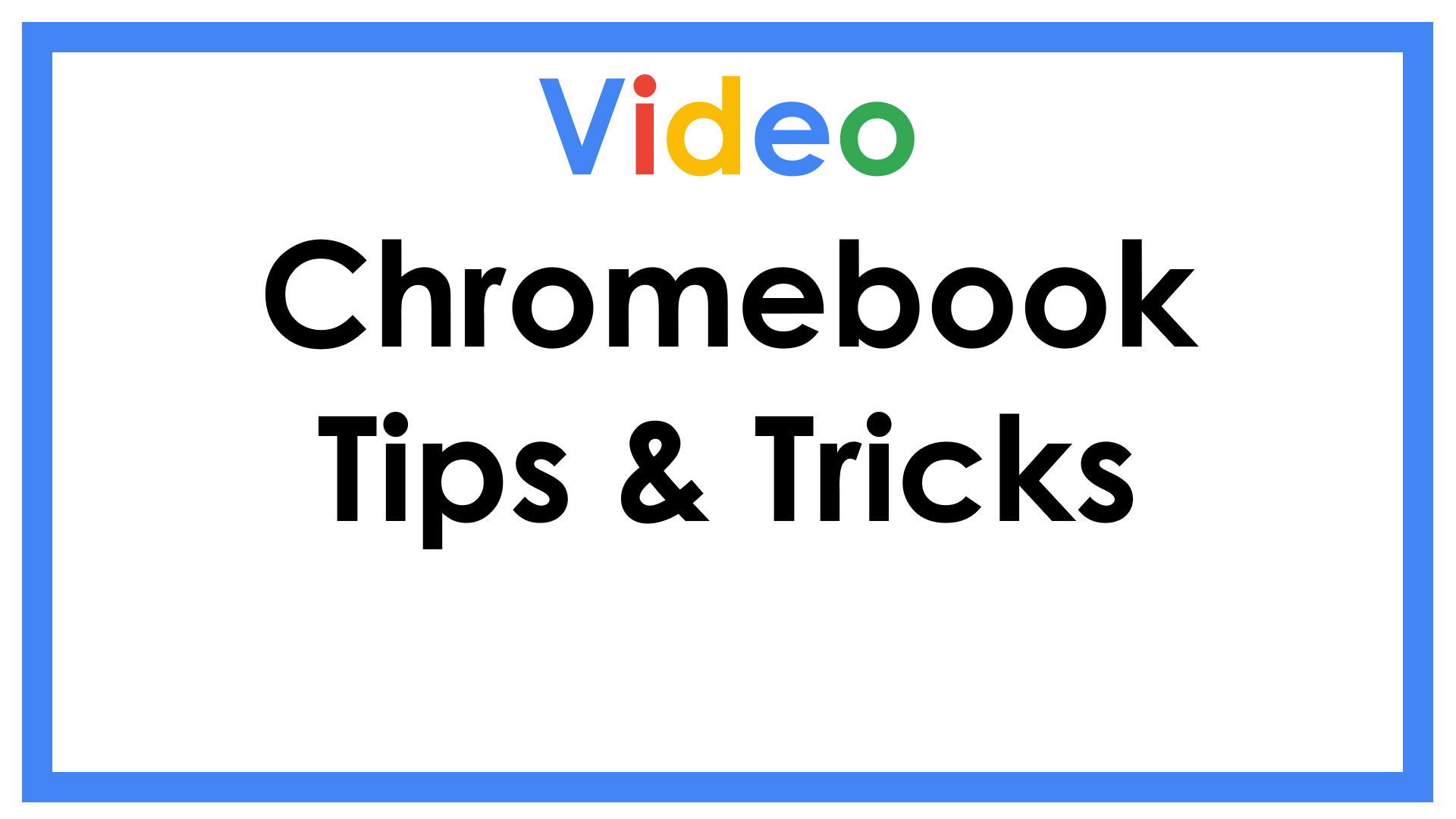 Chromebook Tips & Tricks