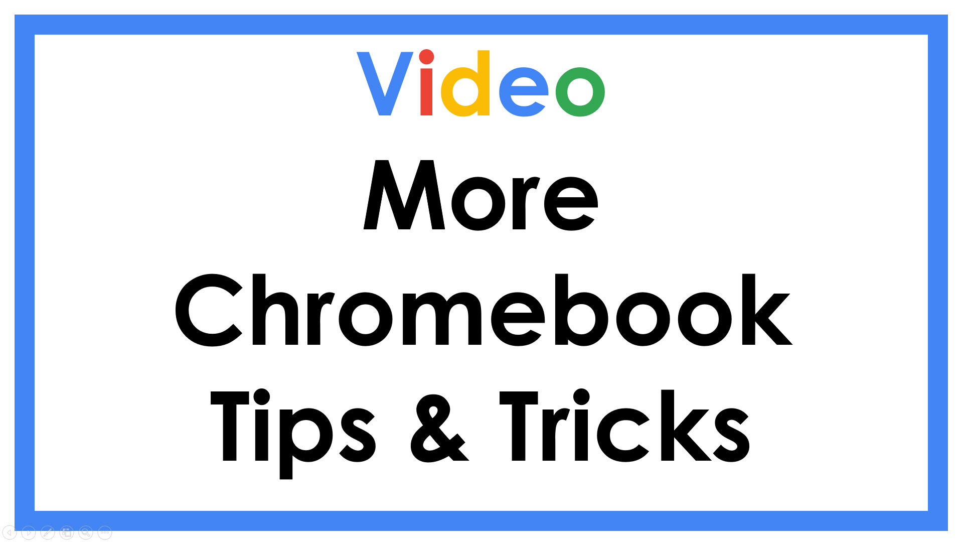 More Chromebook Tips & Tricks