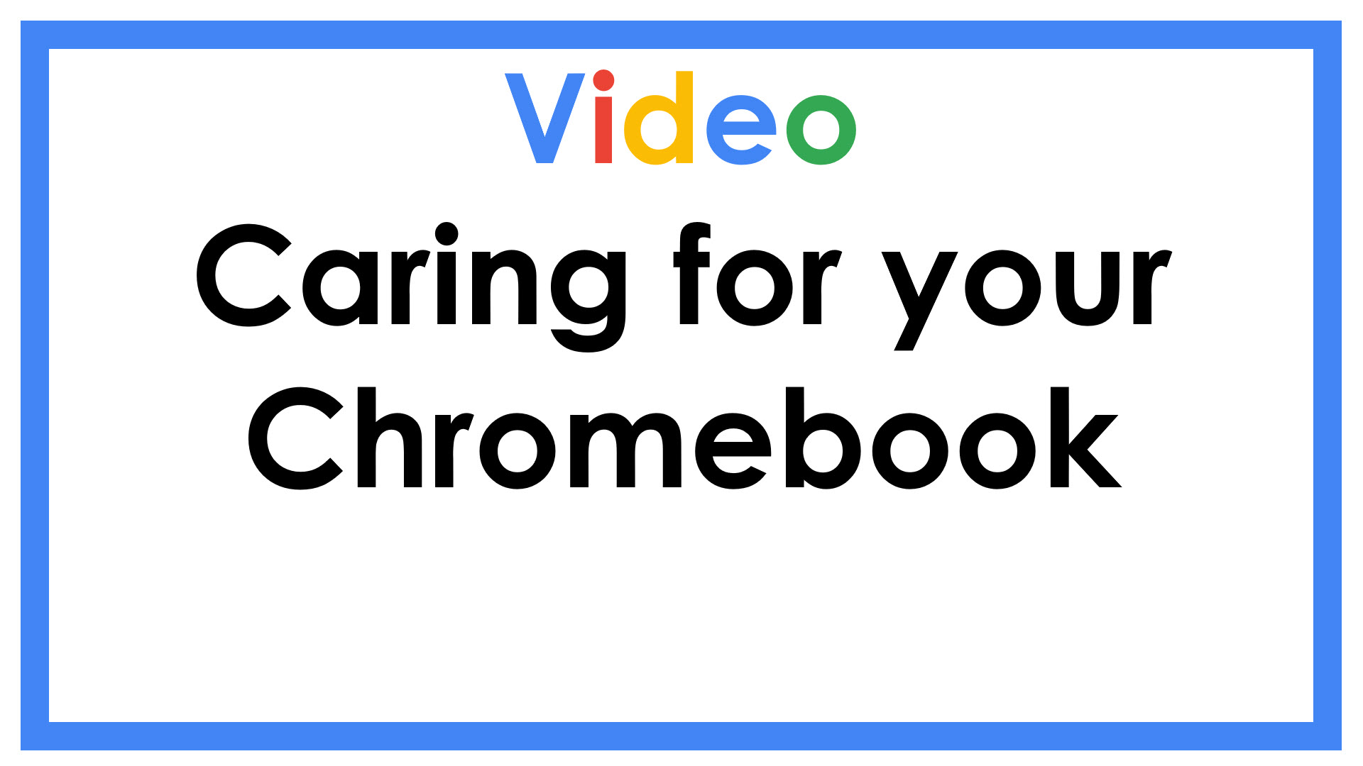 Caring for your Chromebook