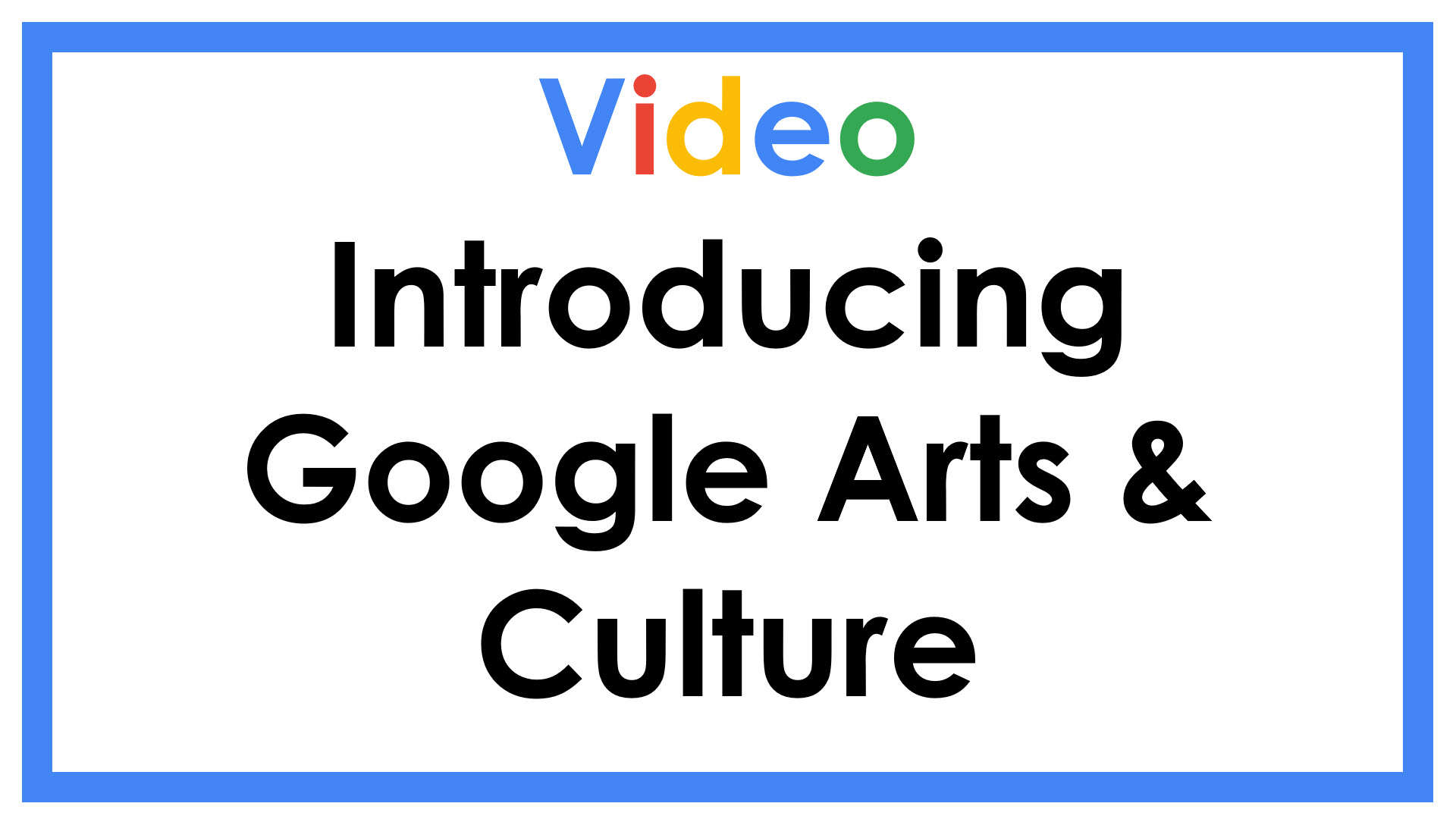 Introducing Google Arts & Culture