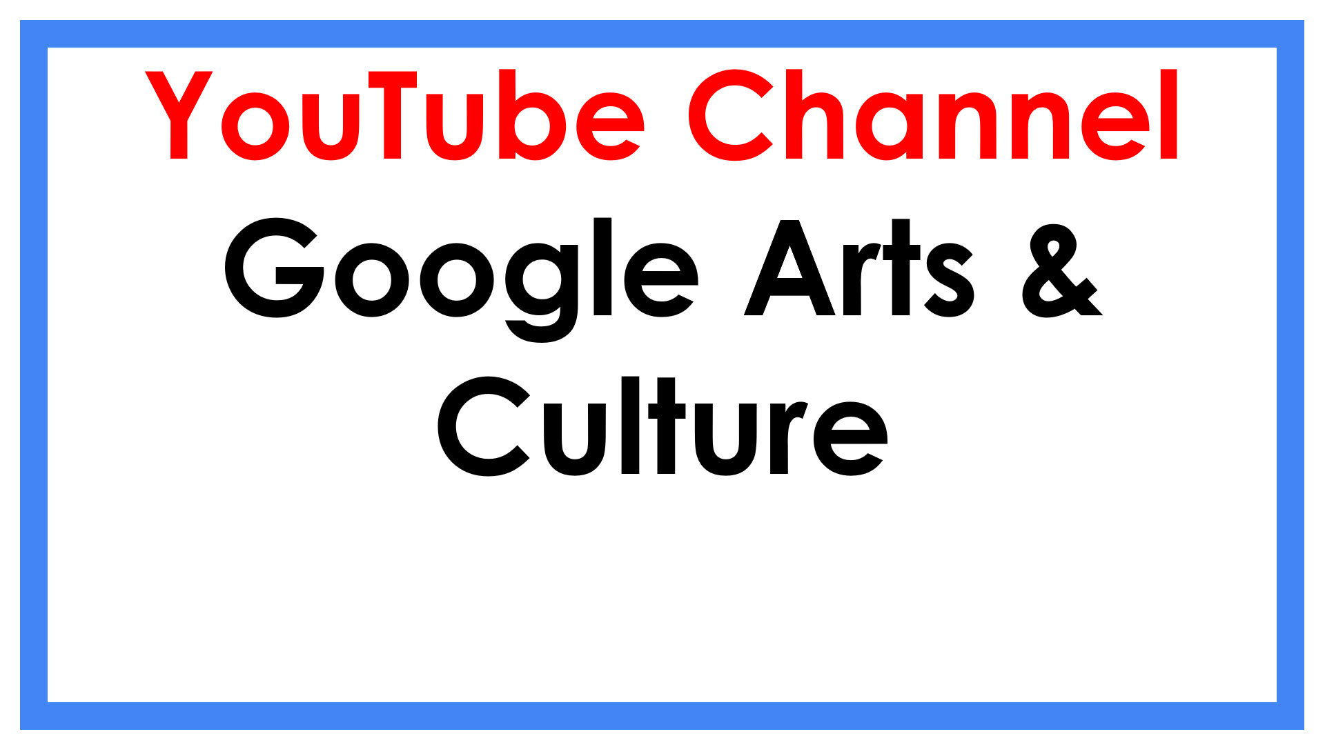 Google Arts & Culture YouTube Channel