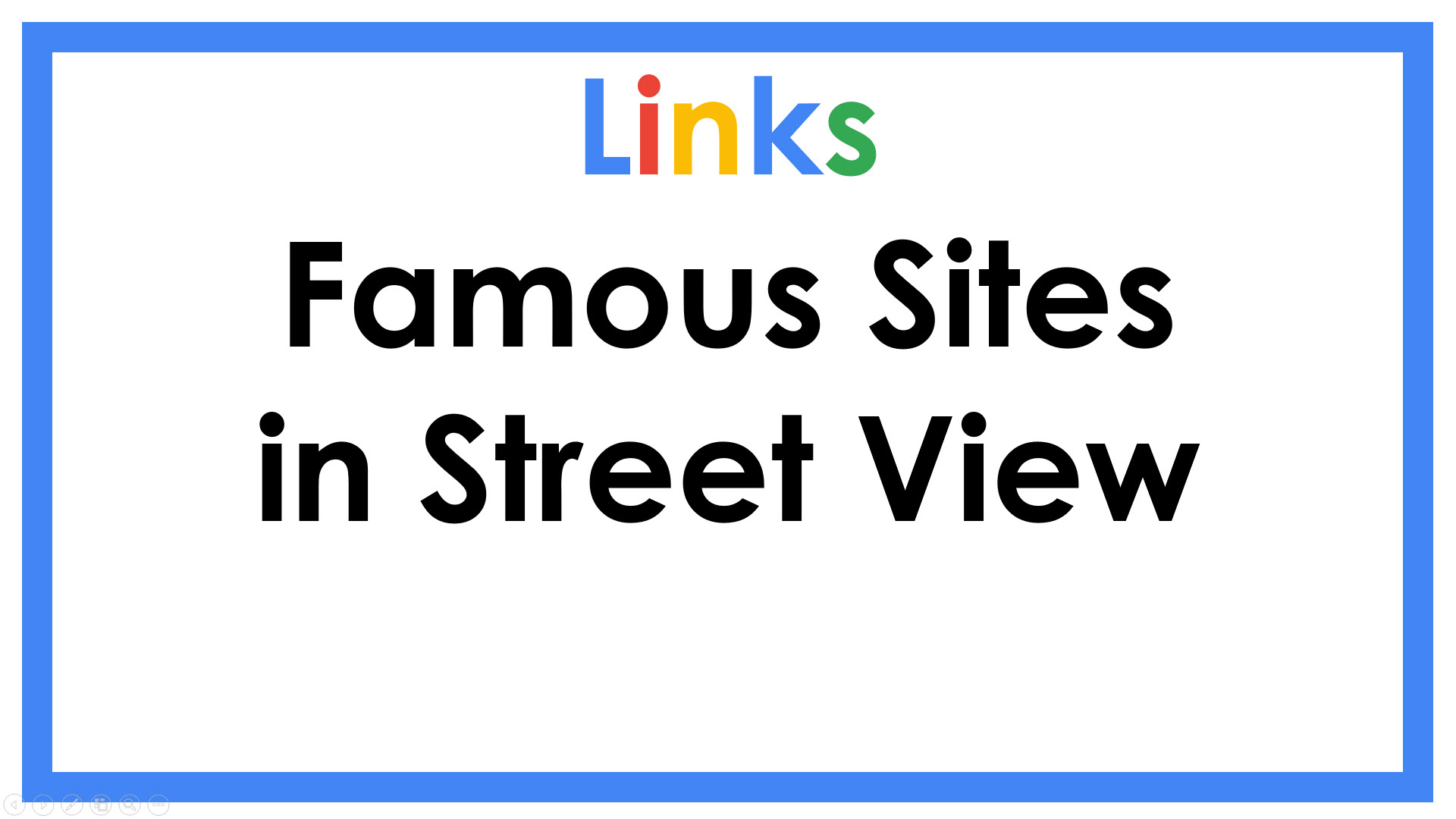 Famous sites in Street View