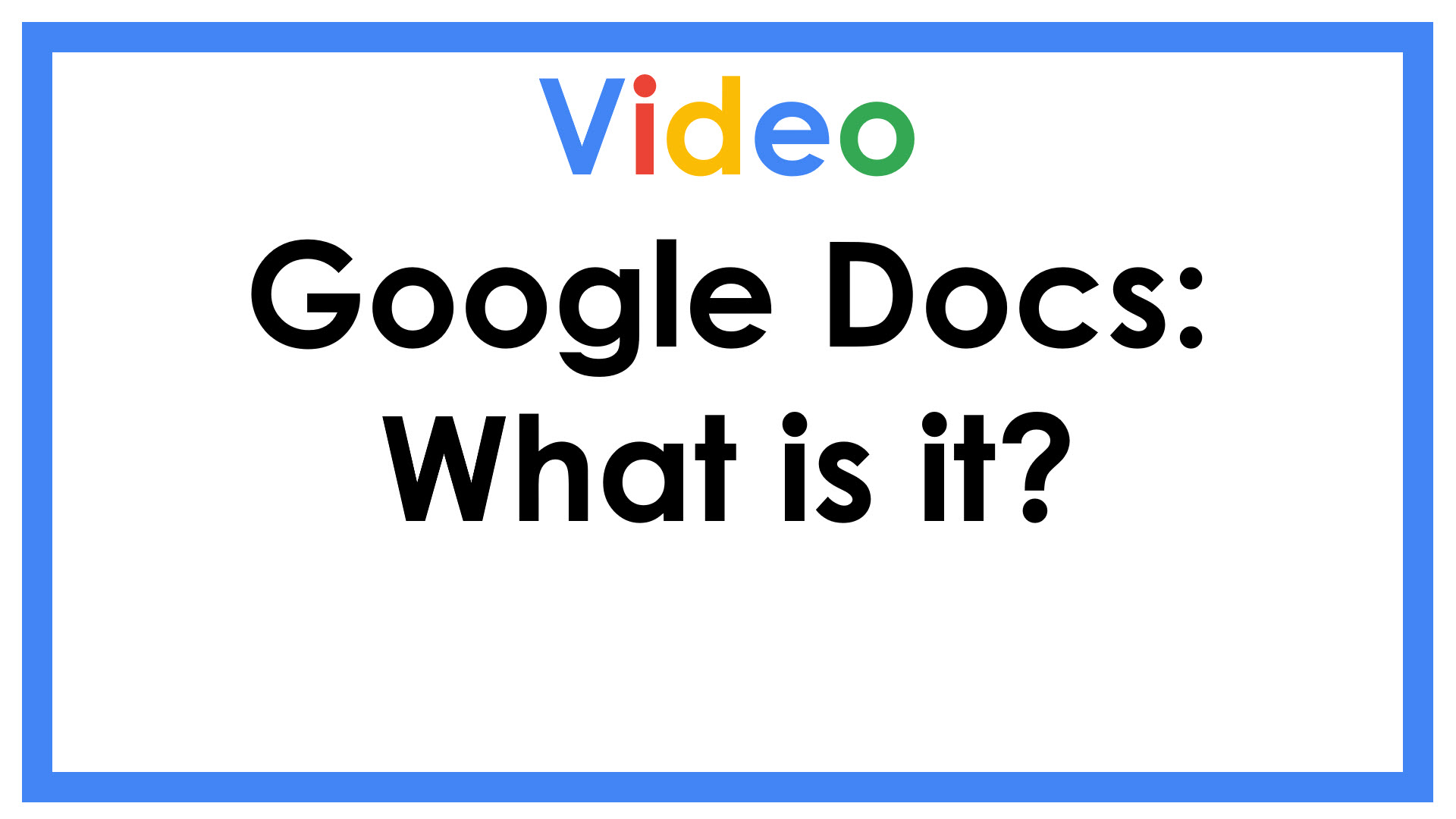 Google Docs: What is it?
