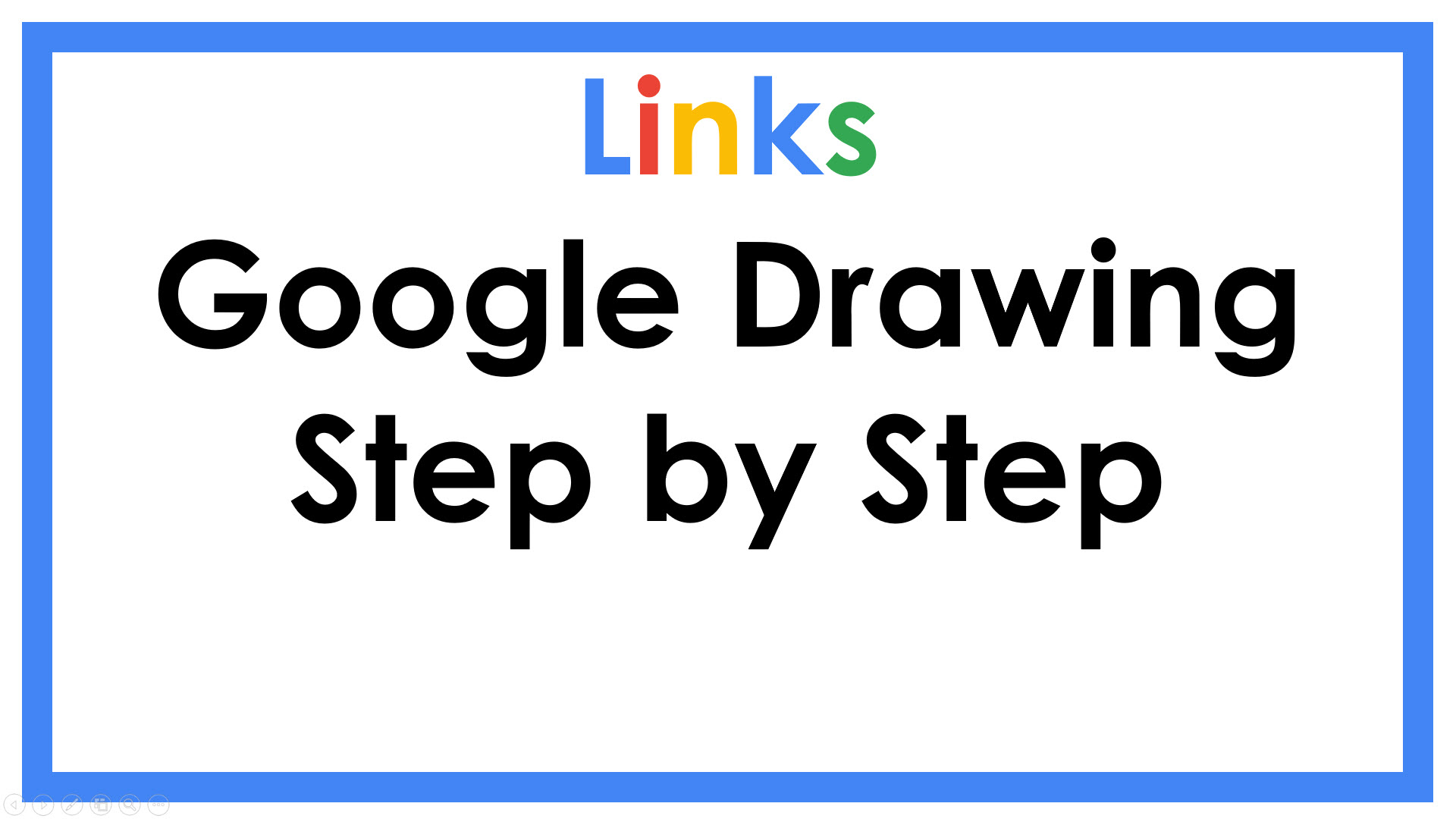 Google Drawing: Step by Step