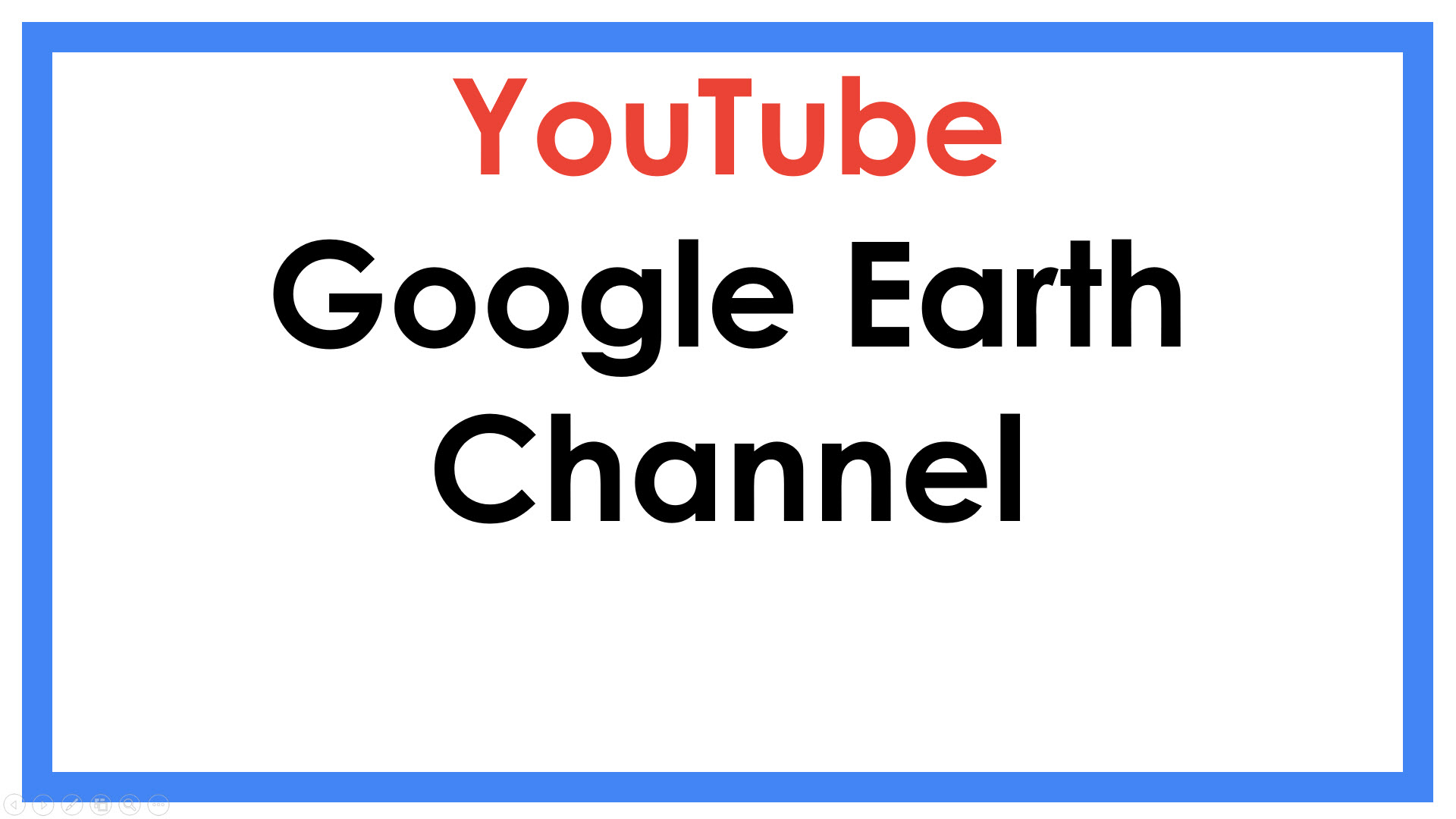 Google Earth YouTube Channel