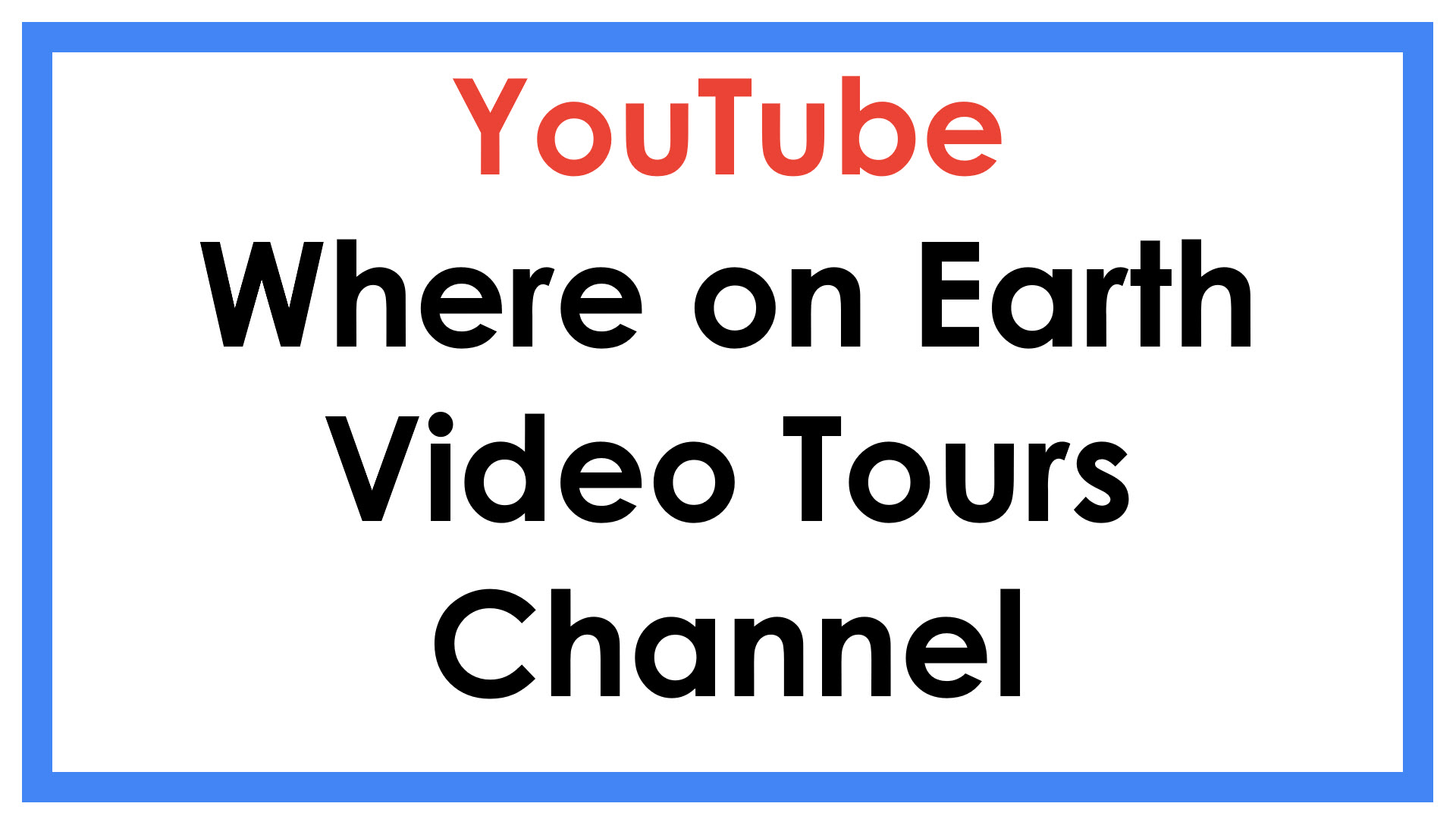 Google Earth Video Tours