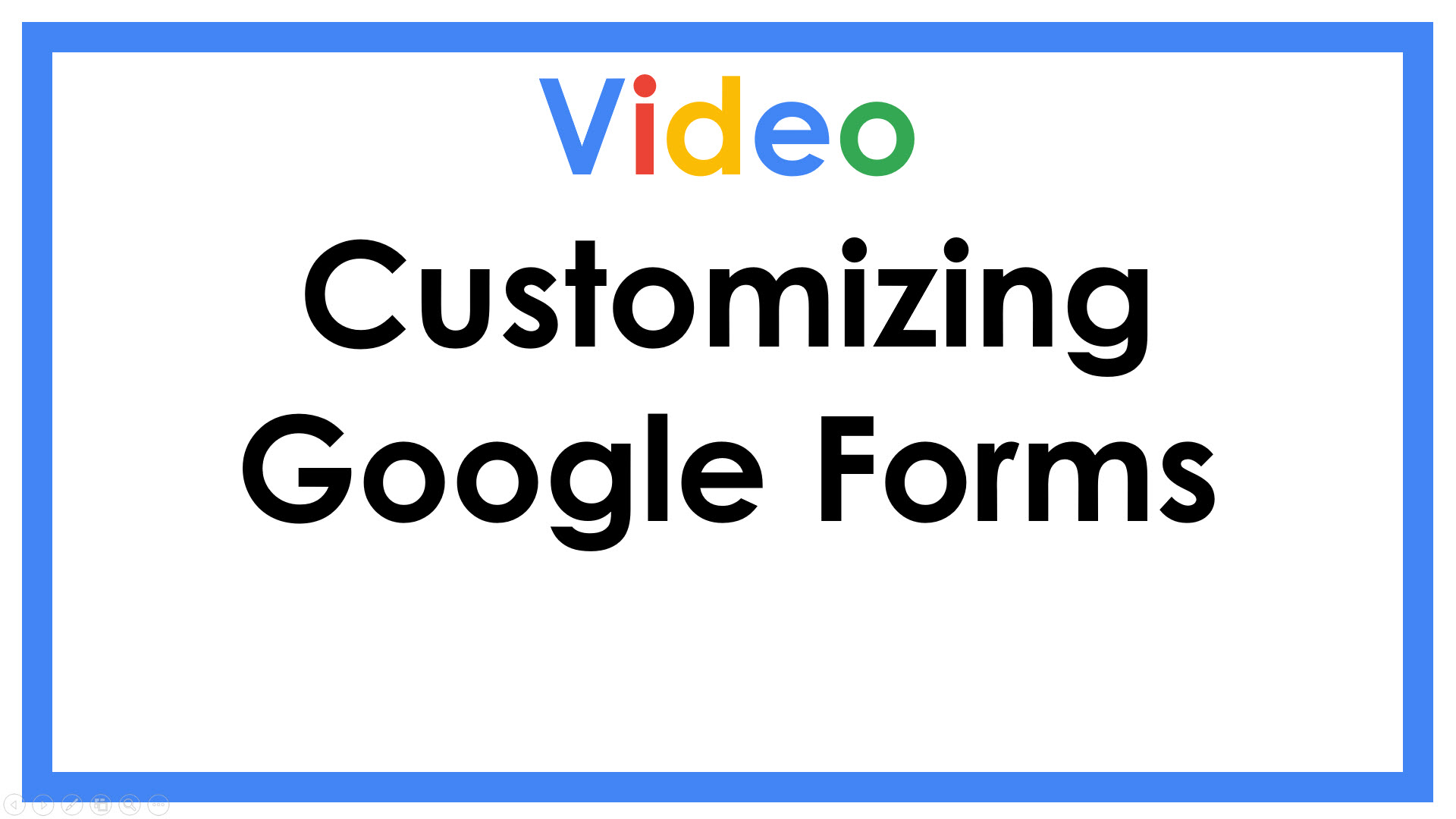 Customizing Google Forms