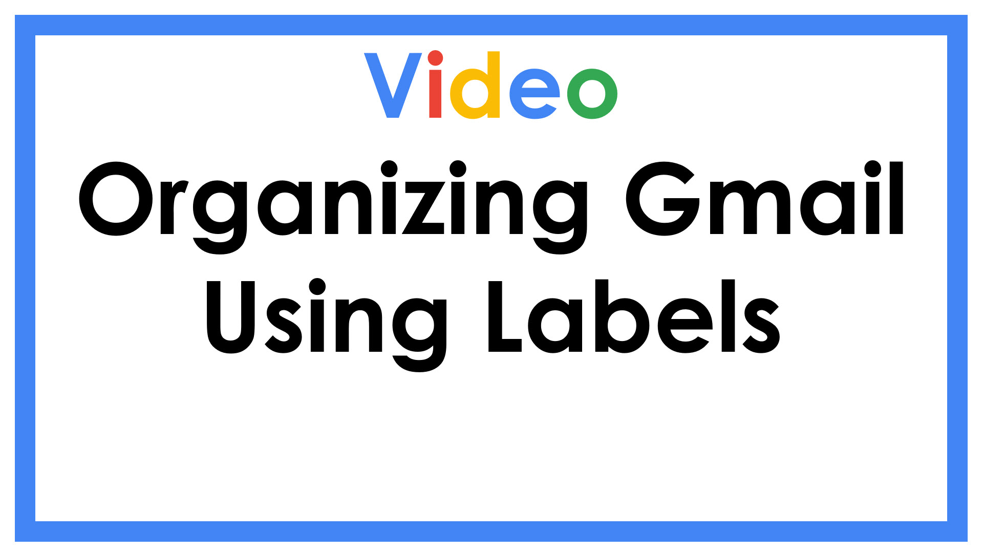 Organizing Gmail using Labels