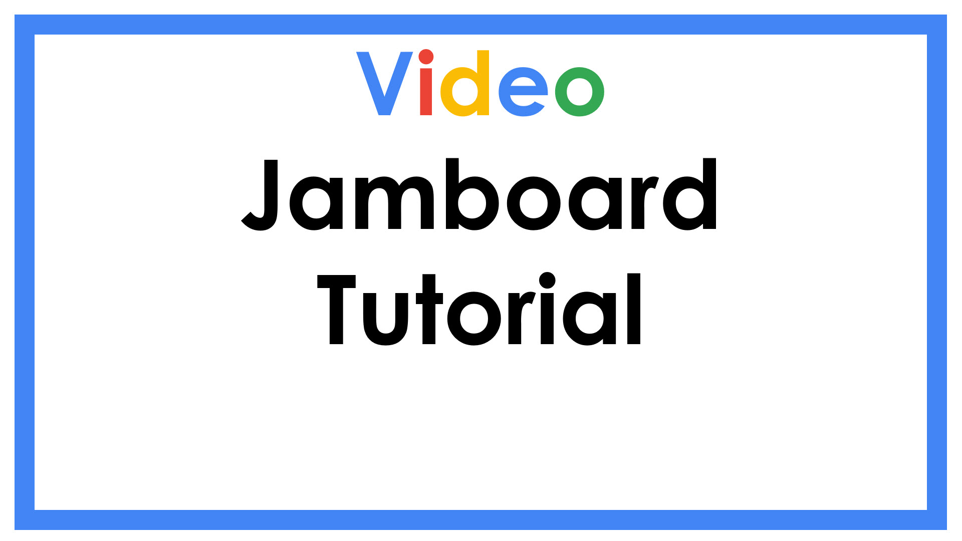 Jamboard Tutorial