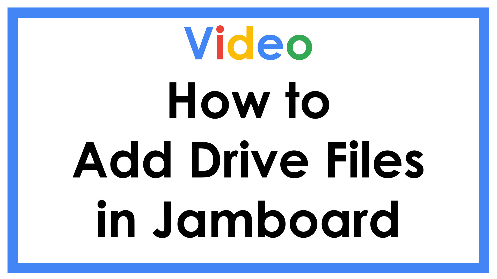 Adding Drive files in Jamboard