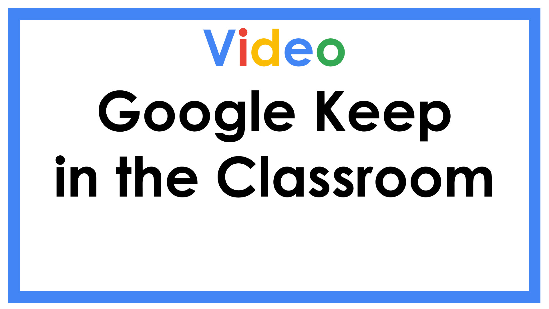 Google Keep in the Classroom