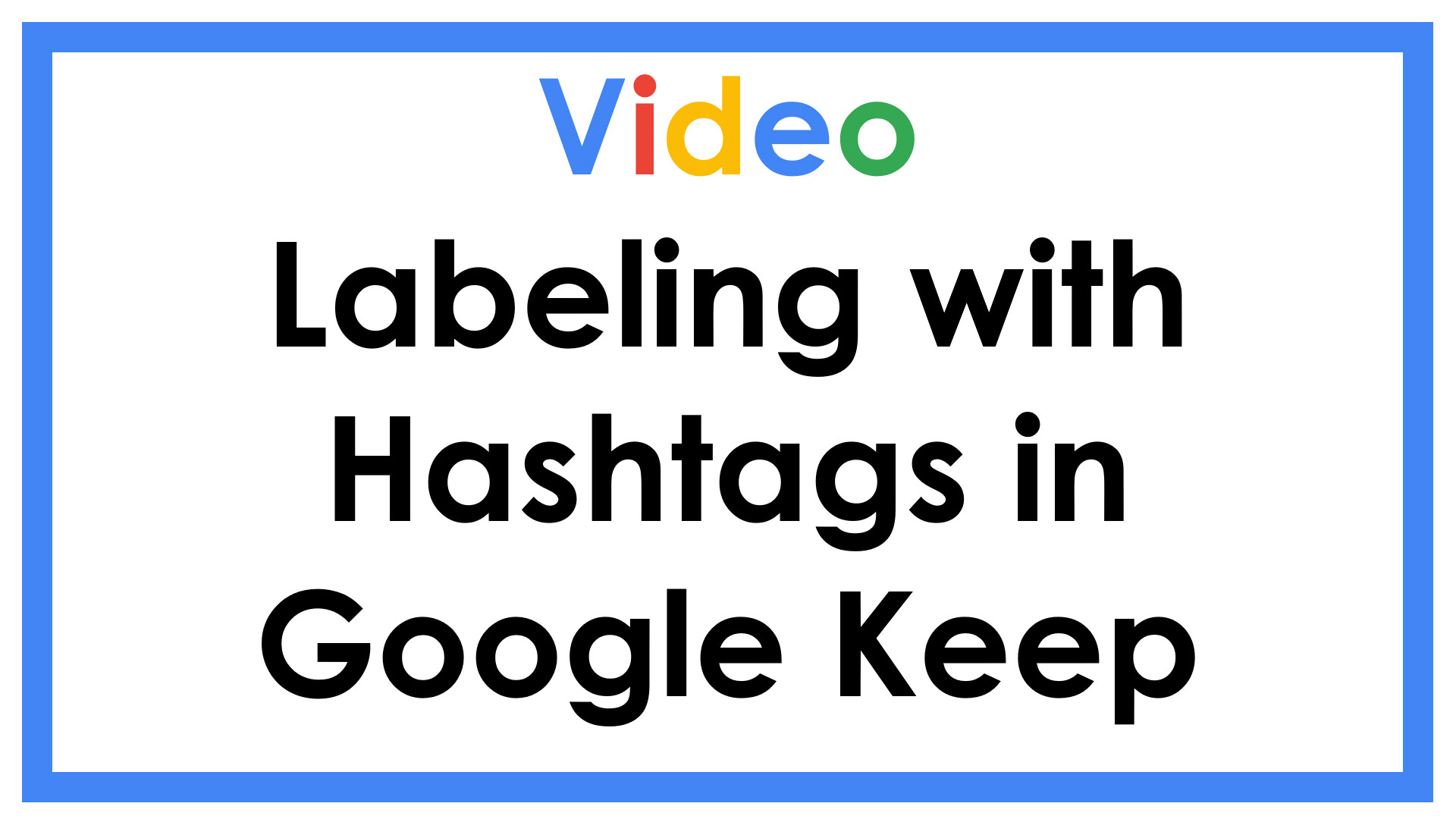 Labeling with Hashtags in Google Keep