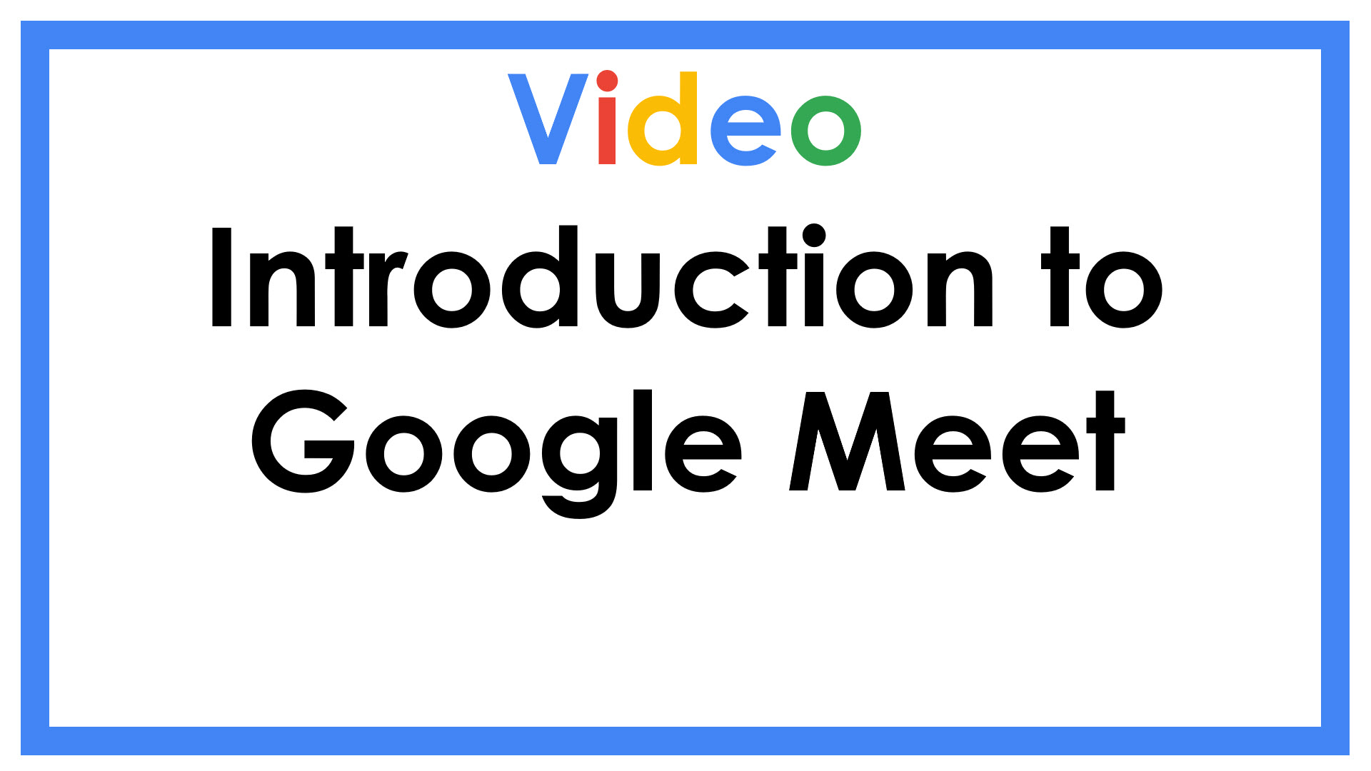 Introduction to Google Meet
