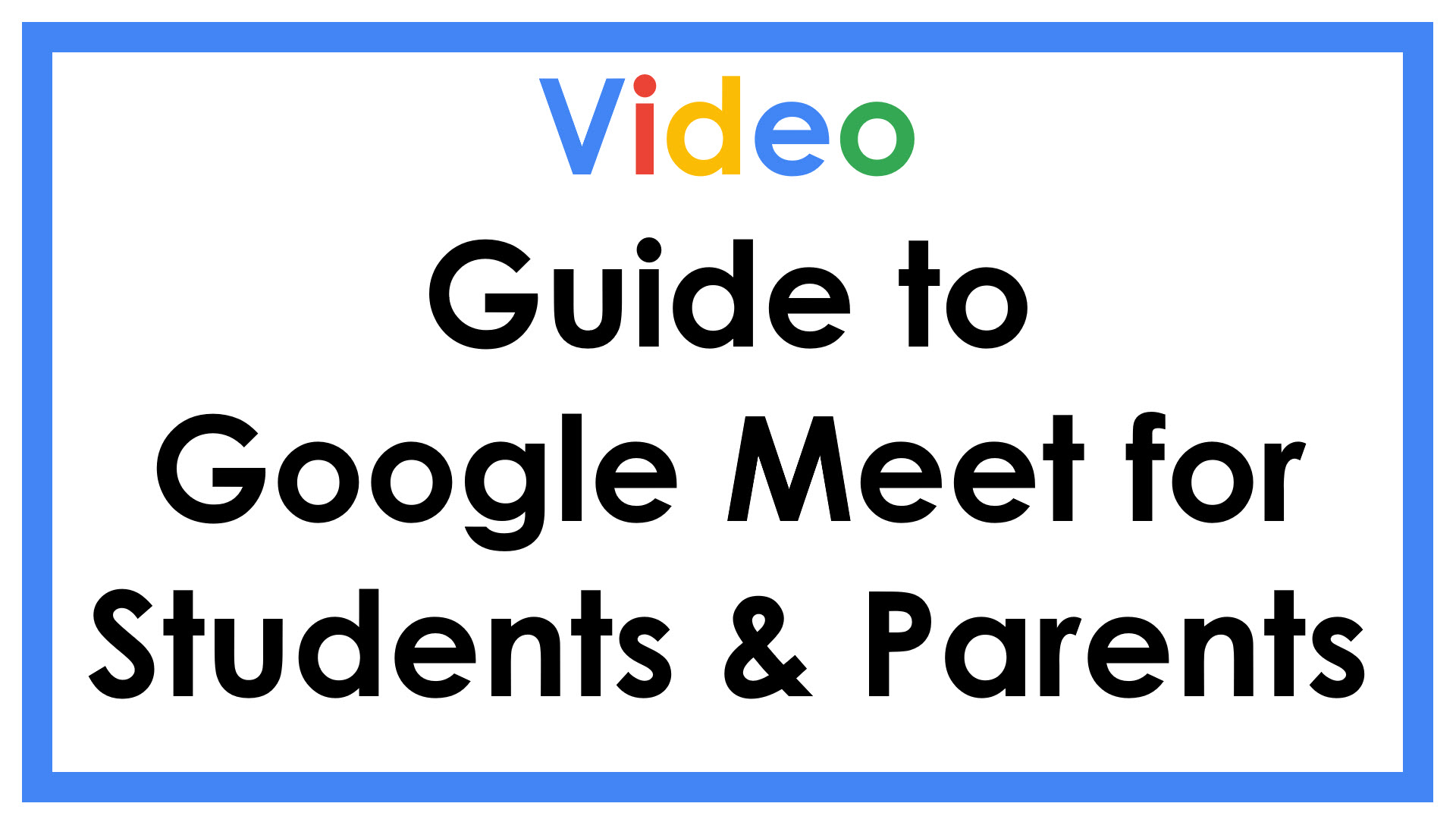 Google Meet Guide for Students & Parents