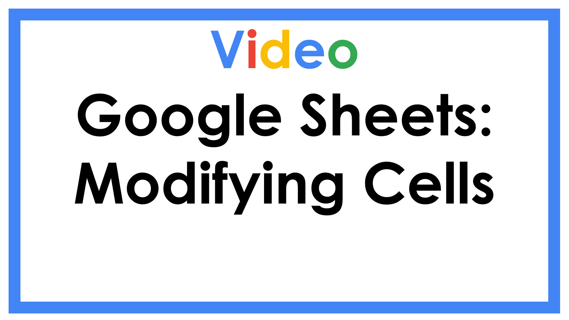 Google Sheets: Modifying Cells