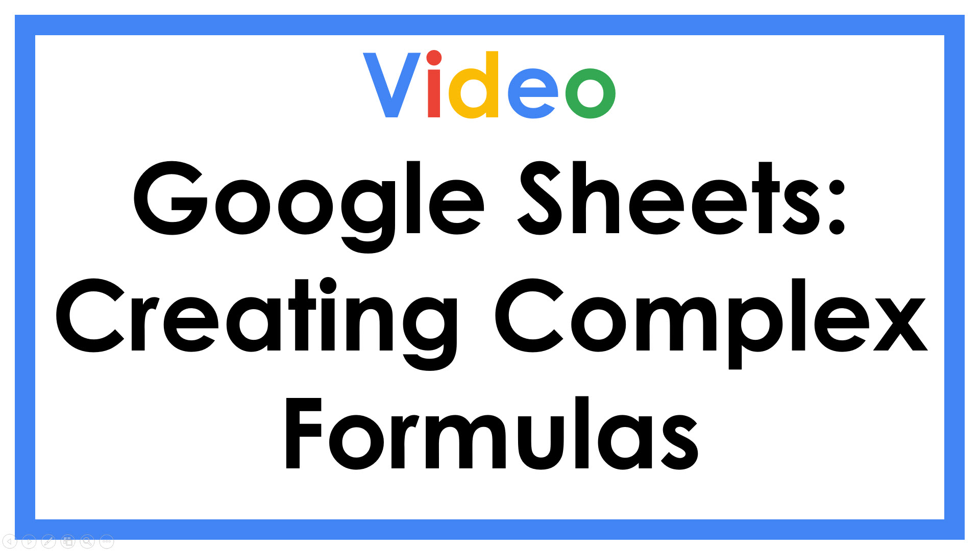 Google Sheets: Creating Complex Formulas