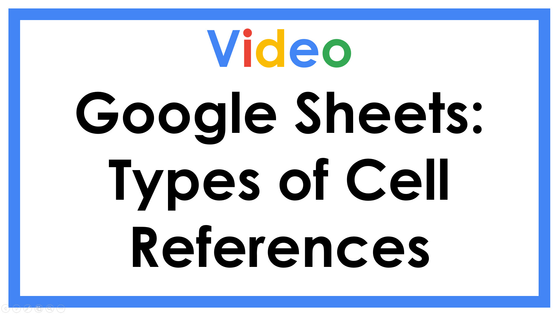 Google Sheets: Types of Cell References