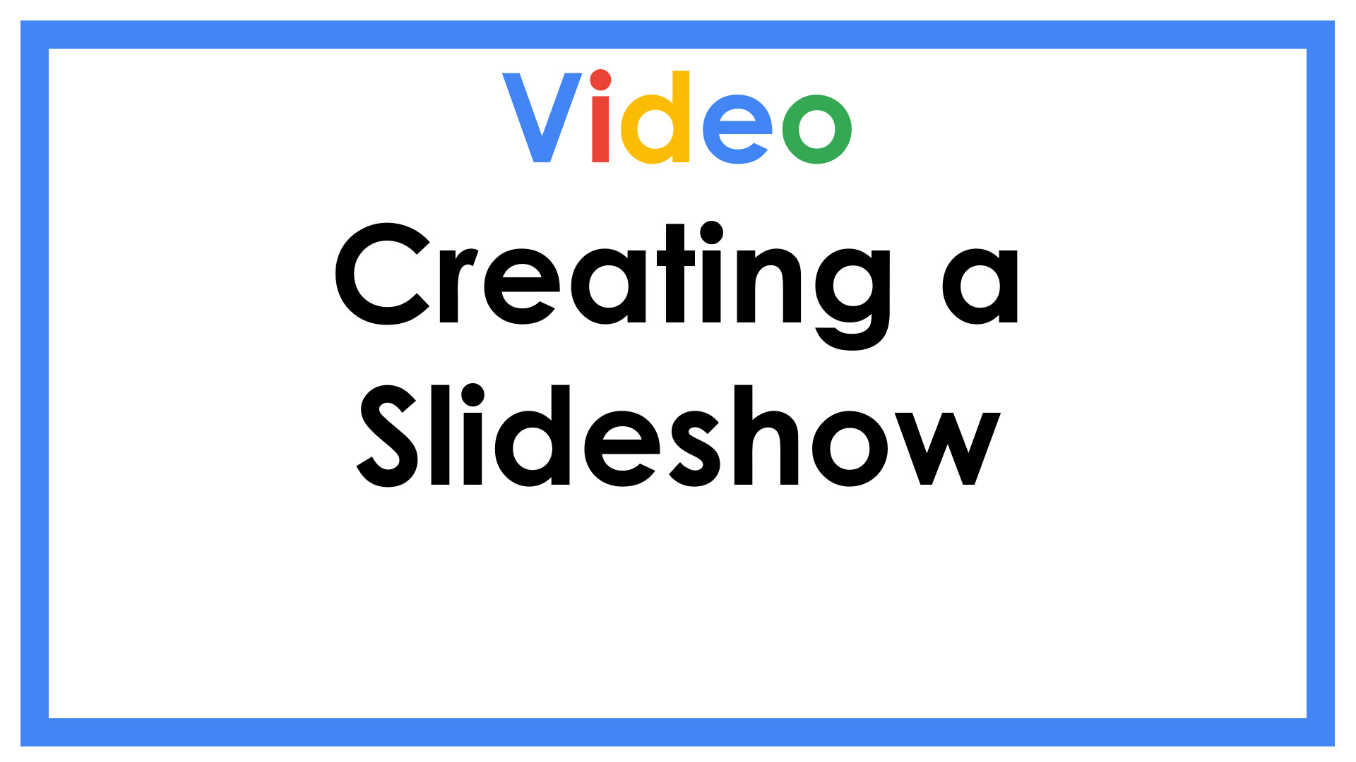 Creating a Slideshow