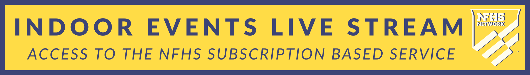 Indoor Events LIVE Stream NFHS Subscription Based Service