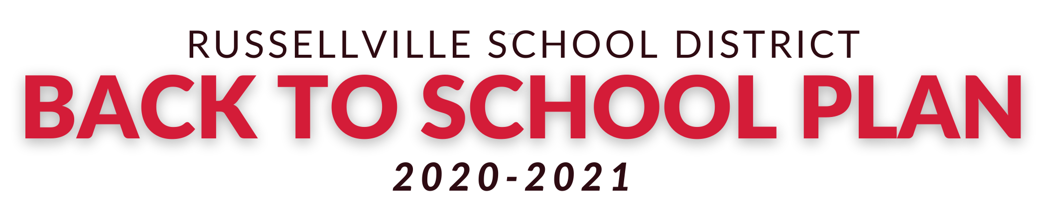Russellville School District Back to School Plan 2020-2021