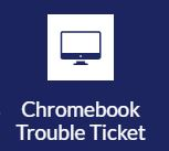 Chromebook Trouble Ticket