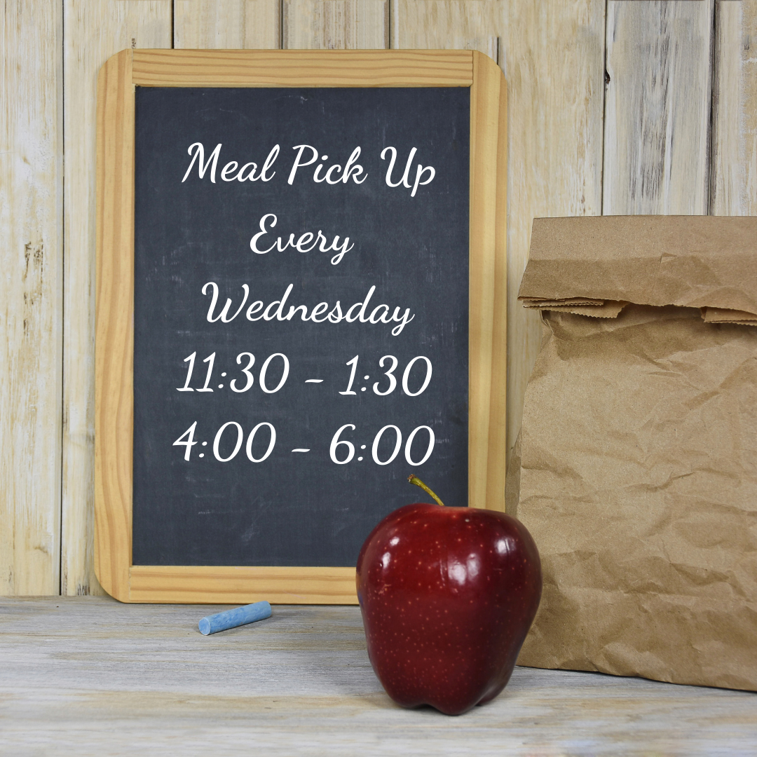 Meal Pickup Every Wednesday 11:30 to 1:30 and 4:00 to 6:00