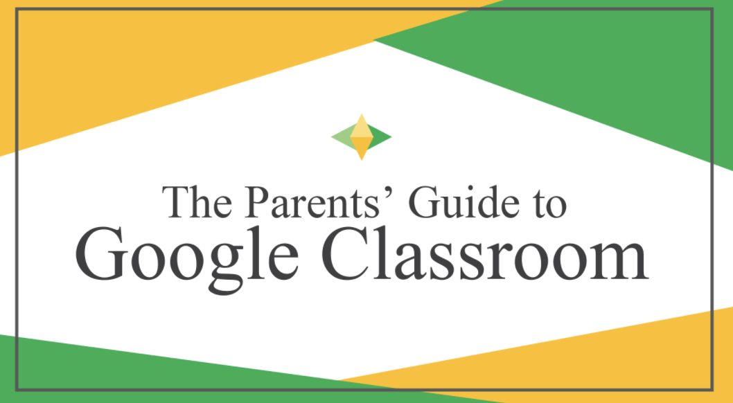 Click to view The Parents' Guide to Google Classroom